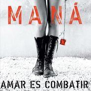 Maná, Amar Es Combatir (CD)