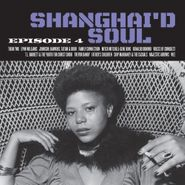 Various Artists, Shanghai'd Soul Episode 4 (LP)