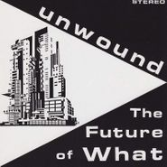 Unwound, The Future Of What (LP)