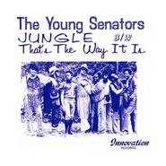 """The Young Senators, Jungle / That's The Way It Is (7"""")"""