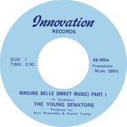 "The Young Senators, Ringing Bell (Sweet Music) Part 1 / Ringing Bell (Sweet Music) Part 2 (7"")"
