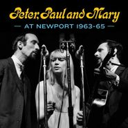 Peter, Paul And Mary, Peter, Paul And Mary At Newport 1963-65 (CD)