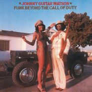 Johnny Guitar Watson, Funk Beyond The Call Of Duty (CD)