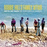 "Robbie Hill's Family Affair, Gotta Get Back: The Unreleased L.A. Sessions (12"")"