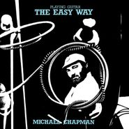 Michael Chapman, Playing Guitar The Easy Way [Record Store Day] (LP)