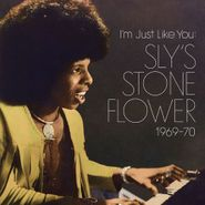 Sly Stone, I'm Just Like You: Sly's Stone Flower 1969-70 (CD)