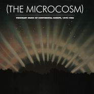 Various Artists, (The Microcosm): Visionary Music Of Continental Europe, 1976-1986 (LP)