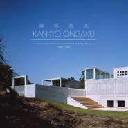 Various Artists, Kankyo Ongaku: Japanese Ambient, Environmental & New Age Music 1980-1990 [Indie Exclusive] (LP)