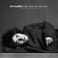 Tim Buckley, Lady, Give Me Your Key: The Unissued 1967 Solo Acoustic Sessions (LP)