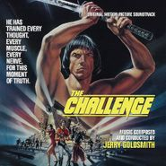 Jerry Goldsmith, The Challenge [Limited Edition] [Score] (CD)
