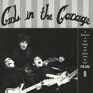 Various Artists, Girls In The Garage Vol. 8 [Record Store Day] (LP)