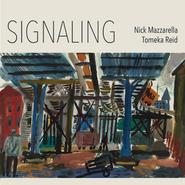 Nick Mazzarella, Signaling (CD)