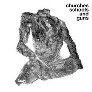 Lucy, Churches Schools And Guns (LP)