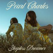 Pearl Charles, Sleepless Dreamer (CD)