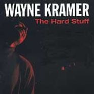 Wayne Kramer, Hard Stuff (CD)
