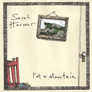 Sarah Harmer, I'm A Mountain (LP)