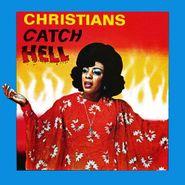 Various Artists, Christians Catch Hell: Gospel Roots 1976-79 (CD)