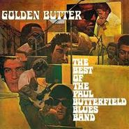 The Paul Butterfield Blues Band, Golden Butter - The Best Of The Paul Butterfield Blues Band (LP)