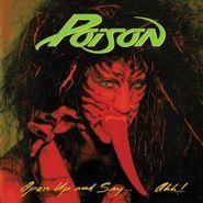 Poison, Open Up & Say...Ahh! [180 Gram Vinyl] (LP)