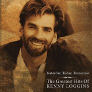 Kenny Loggins, Yesterday, Today, Tomorrow: The Greatest Hits Of Kenny Loggins [Red Vinyl] (LP)