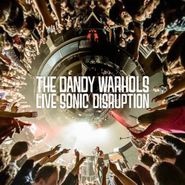 The Dandy Warhols, Live Sonic Disruption (LP)