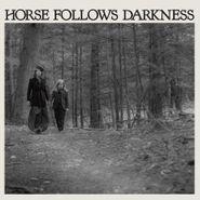 Delia Gonzalez, Horse Follows Darkness (LP)