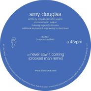 """Amy Douglas, Never Saw It Coming (12"""")"""