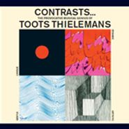 Toots Thielemans, Contrasts... The Provocative Musical Genius Of Toots Thielemans / Guitar and Strings... and Things (CD)