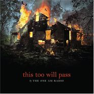 The One AM Radio, This Too Will Pass (CD)