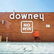 NO WIN, downey (LP)