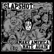 Slapshot, Make America Hate Again (CD)
