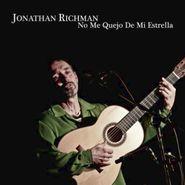 Jonathan Richman, No Me Quejo De Mi Estrella (CD)