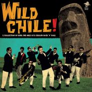 Various Artists, Wild Chile! A Collection Of Rare & Wild 60's Chilean Rock 'N' Roll (LP)