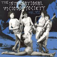 Various Artists, The International Vicious Society Vol. VII (LP)