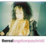 Angel Corpus Christi, The Real Angel Corpus Christi (LP)
