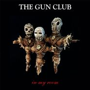 The Gun Club, In My Room (LP)
