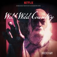 Brocker Way, Wild Wild Country: Original Music From The Netflix Documentary Series [OST] (LP)