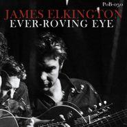 James Elkington, Ever-Roving Eye [Green Vinyl] (LP)