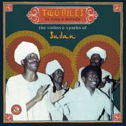 Various Artists, Two Niles To Sing A Melody: The Violins & Synths Of Sudan (CD)