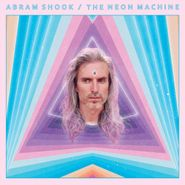 Abram Shook, The Neon Machine (LP)