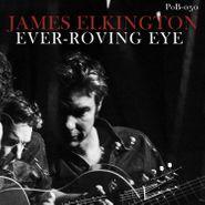 James Elkington, Ever-Roving Eye (LP)