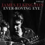 James Elkington, Ever-Roving Eye (CD)