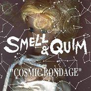 Smell & Quim, Cosmic Bondage (LP)