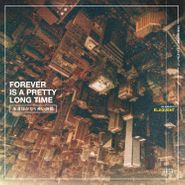 Elaquent, Forever Is A Pretty Long Time (LP)