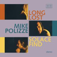 Mike Polizze, Long Lost Solace Find [Blue Vinyl] (LP)