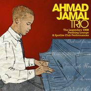 Ahmad Jamal Trio, The Legendary 1958 Pershing Lounge & Spotlight Club Performances (CD)
