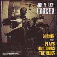 John Lee Hooker, Burnin' / Plays & Sings The Blues (CD)