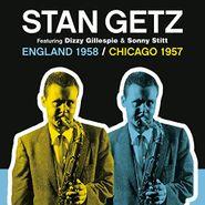 Stan Getz, England 1958 / Chicago 1957 (CD)