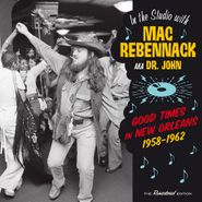 Dr. John, In The Studio With Mac Rebennack aka Dr. John: Good Times In New Orleans 1958-1962 (LP)