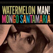 Mongo Santamaria, Watermelon Man! [Bonus Track] (LP)